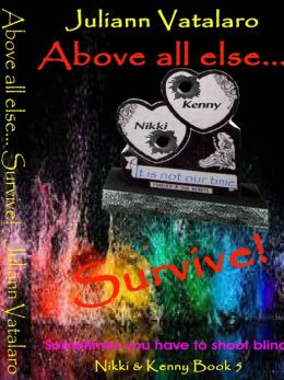 Above all else...Survive!: Nikki & Kenny Book 5