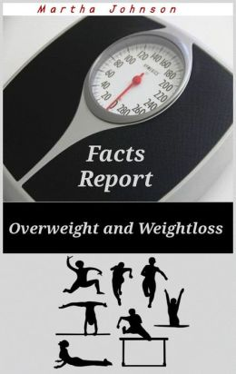 Over Weight and Weightloss Facts Report
