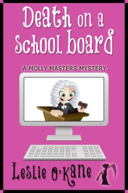 Death on a School Board (Book 5 Molly Masters Mystery)