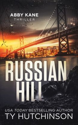 Russian Hill (Abby Kane FBI Thriller - Chasing Chinatown Trilogy #1)