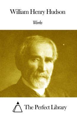 Works of William Henry Hudson