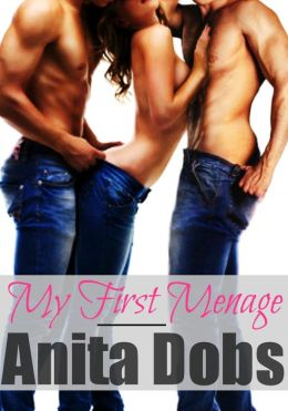 My First Menage (Reluctant Menage and Alpha Male Erotica)