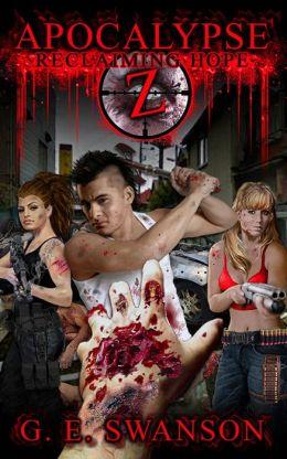 Apocalypse Z: Reclaiming Hope (Zombie Novel #3)