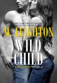 Book Cover Image. Title: Wild Child (Wild Ones 1.5), Author: M LEIGHTON