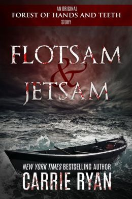 Flotsam & Jetsam (Forest of Hands and Teeth Series)