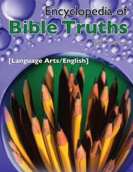 Encyclopedia of Bible Truths-Language Arts/English