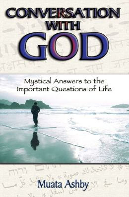CONVERSATION WITH GOD: Revelations of the Important Questions of Life