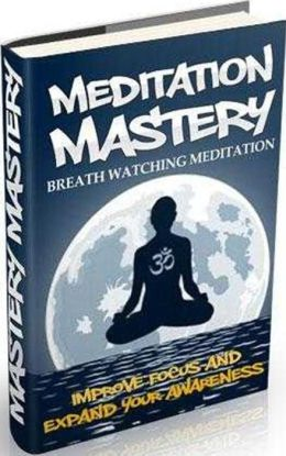 Secrets To Breath Watching Meditation - Step By Step Breath Watching Meditation!