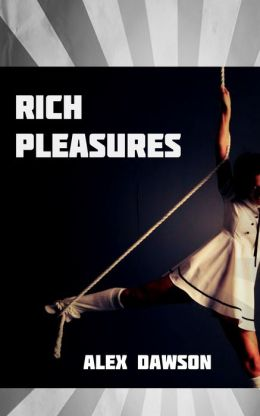 Rich Pleasures (Cheerleader Billionaire BDSM Erotica)