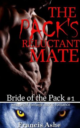 The Pack's Reluctant Mate (forced virgin werewolf gangbang erotica)