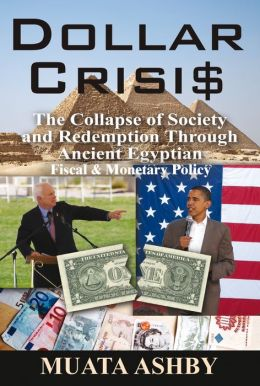 Dollar Crisis: The Collapse of Society and Redemption Through Ancient Egyptian Fiscal & Monetary Policy