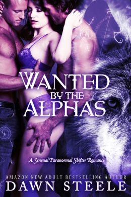 Wanted by the Alphas (Paranormal Shifter Romance, MFM Menage, Werewolf, Witch, Erotic)
