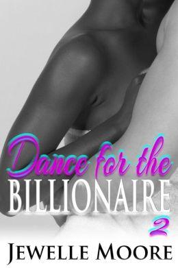 Dance for the Billionaire 2 (Interracial Erotic Romance)