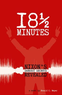 18 & 1/2 Minutes: Nixon's Darkest Secrets Revealed
