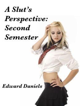 A Slut's Perspective: Second Semester