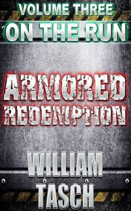 Armored Redemption - Volume 3 - On The Run
