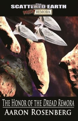 The Honor of the Dread Remora - A Novel of the Scattered Earth