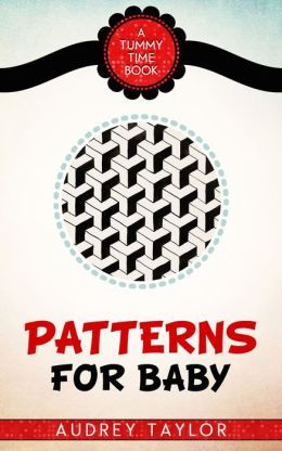 Patterns for Baby; a Tummy Time book