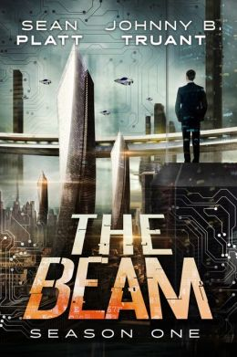 The Beam; Season One - Sean Platt, Johnny B. Truant