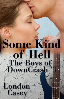 Some Kind of Hell (The Boys of DownCrash #3) (new adult romance)