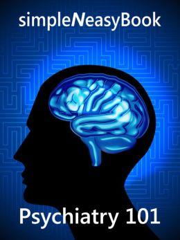 Psychiatry 101- simpleNeasyBook