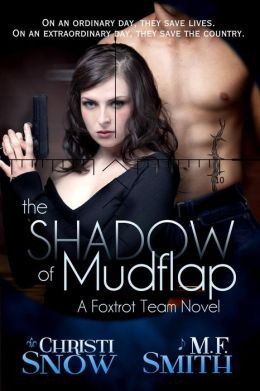 The Shadow of Mudflap (Foxtrot Team Novel)