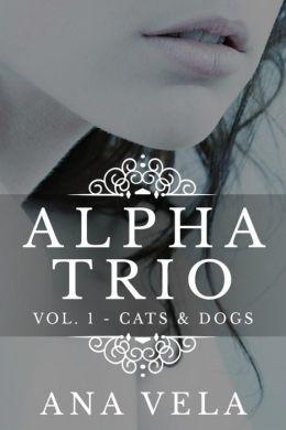 Alpha Trio: Vol. 1 - Cats & Dogs