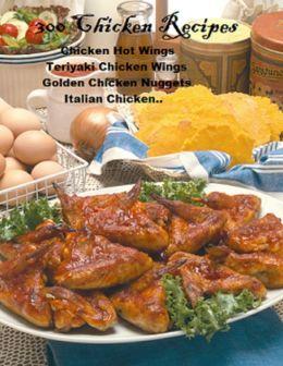 300 Chicken Recipes A+++