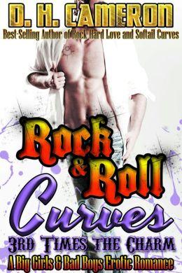 Rock & Roll Curves - 3rd Times the Charm (A Big Girls & Bad Boys Erotic Romance)