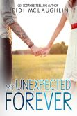 Book Cover Image. Title: My Unexpected Forever, Author: Heidi McLaughlin