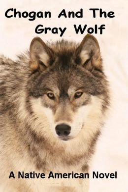 Chogan and the Gray Wolf