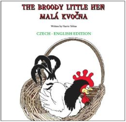 The Broody Little Hen/Malá Kvočna