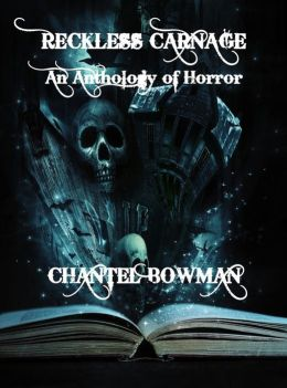 Reckless Carnage: An Anthology of Horror