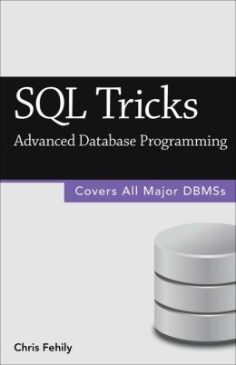 SQL Tricks (Advanced Database Programming) (2014 Edition)