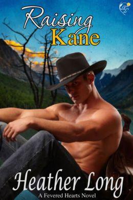 Raising Kane (Fevered Hearts #5)
