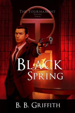 Black Spring (The Tournament, Book 3)