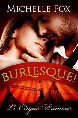 Burlesque! Le Cirque D'Amour (BBW Romance)