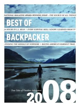 Best of Backpacker 2008: True Tales of Outdoor Adventure