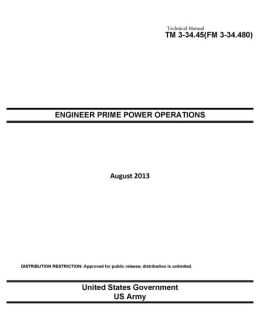 Technical Manual TM 3-34.45 (FM 3-34.480) Engineer Prime Power Operations August 2013