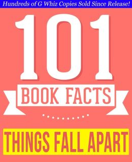Things Fall Apart - 101 Amazingly True Facts You Didn't Know