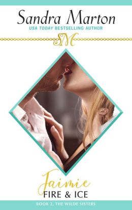 Jaimie: Fire and Ice (The Wilde Sisters: Book Two)