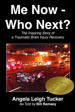 Me Now - Who Next? (The Inspiring Story of a Traumatic Brain Injury Recovery)
