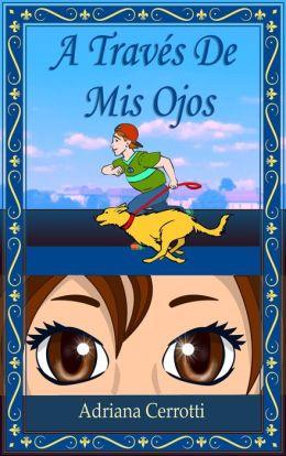 A Través De Mis Ojos (Libro ilustrado para niños)