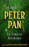Book Cover Image. Title: Peter Pan:  The Complete Adventures (Illustrated Peter Pan, Peter Pan in Kensington Gardens, and The Little White Bird), Author: J. M. Barrie