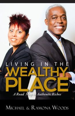 Living in the Wealthy Place