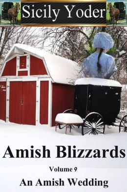 Amish Blizzards: Volume Nine: An Amish Wedding