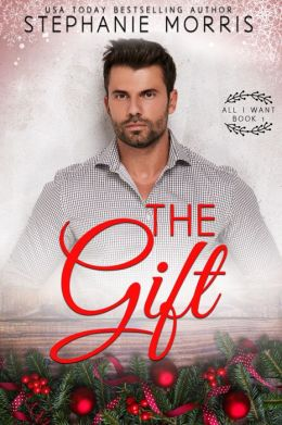 The Gift (All I Want, Book 1)