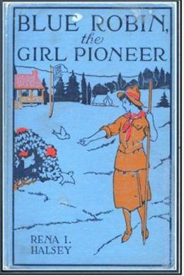 Blue Robin, the Girl Pioneer