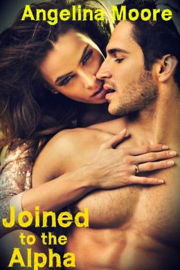 Joined to the Alpha (BBW, Paranormal Romance, Alpha Wolf Male Romance)