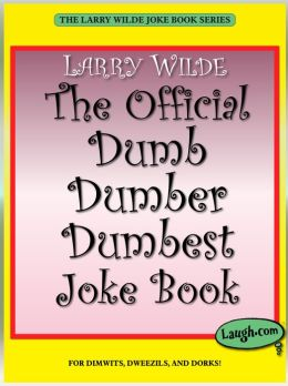 The Official Dumb Dumber Dumbest Joke Book